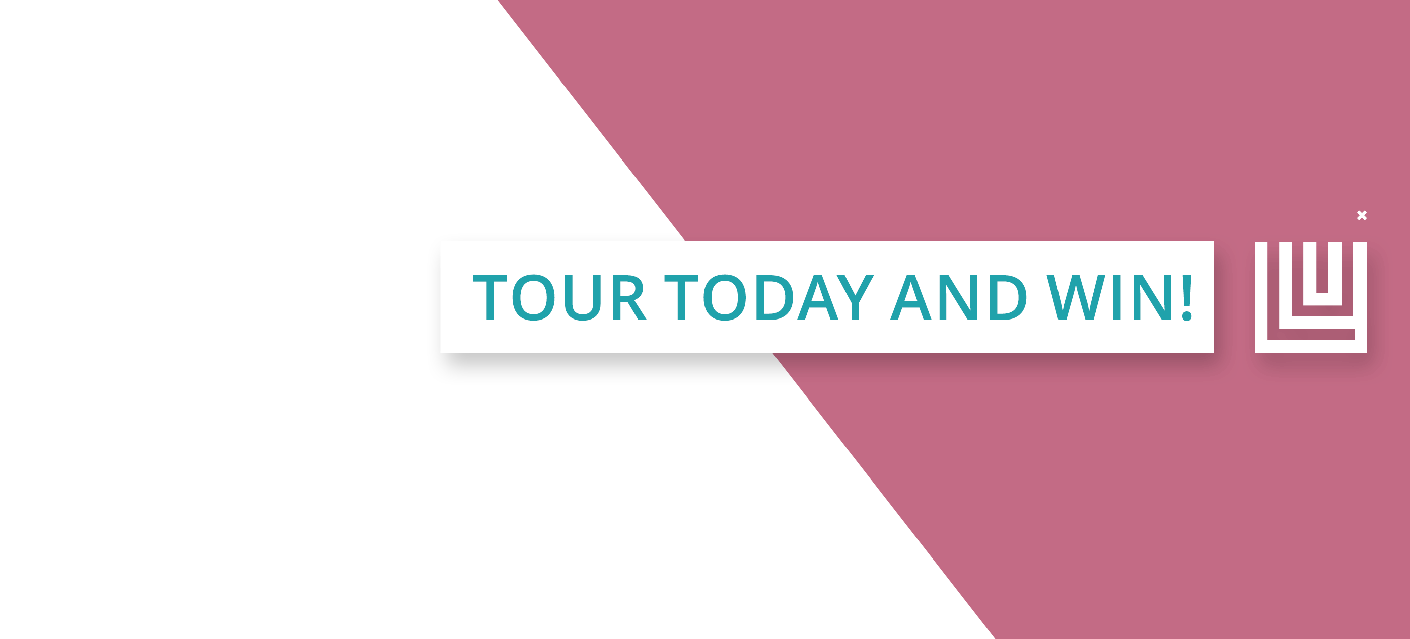 Tour Today and Win!